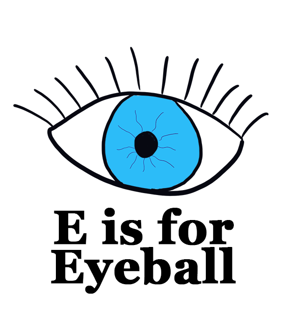 E is for Eyeball